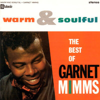 Garnet Mimms & The Enchanters - Warm & Soulful