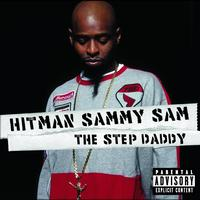 Hitman Sammy Sam - The Step Daddy (Explicit)