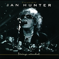 Ian Hunter - Strings Attached (A Very Special Night With)