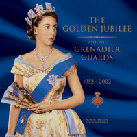 The Band Of The Grenadier Guards - The Golden Jubilee