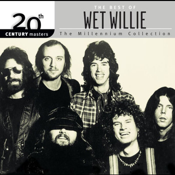 Wet Willie - The Best Of Wet Willie 20th Century Masters The Millennium Collection