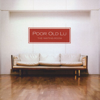 Poor Old Lu - The Waiting Room