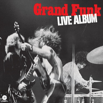 Grand Funk Railroad - Live Album (Remastered)