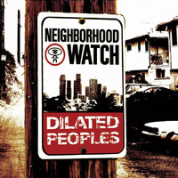 Dilated Peoples - Neighborhood Watch (Explicit)