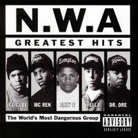 N.W.A. - N.W.A. Greatest Hits (Explicit)