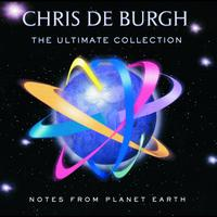 Chris De Burgh - Notes From Planet Earth - The Ultimate Collection