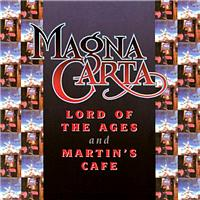 Magna Carta - Lord Of The Ages + Martin's Cafe