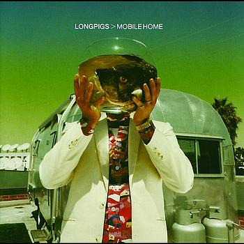 Longpigs - Mobile Home