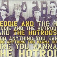 Eddie & The Hot Rods - Do Anything You Wanna Do (Explicit)