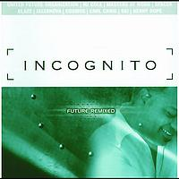 Incognito - Future Remixed