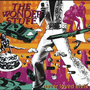 The Wonder Stuff - Never Loved Elvis