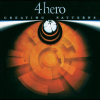 4hero - Creating Patterns (UK Album)