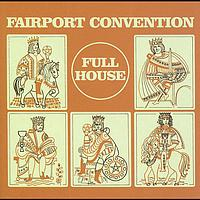 Fairport Convention - Full House (Re-issue With Bonus Tracks)