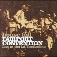Fairport Convention - House Full - Live At The LA Troubadour