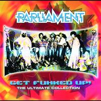 Parliament - Get The Funk Up - The Ultimate Parliament Collection