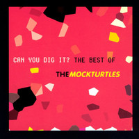 The Mock Turtles - Can You Dig It?: The Best Of The Mock Turtles