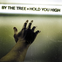 By The Tree - Hold You High