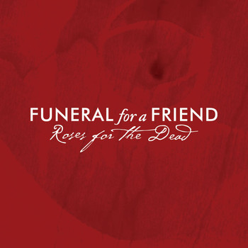 Funeral For A Friend - Roses For The Dead