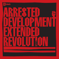 ARRESTED DEVELOPMENT - Extended Revolution
