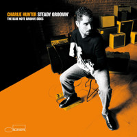 Charlie Hunter - Steady Groovin'