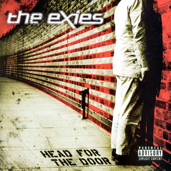The Exies - Head For The Door (Explicit)