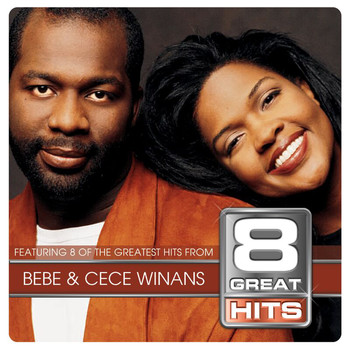 BeBe & CeCe Winans - 8 Great Hits Bebe & Cece