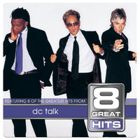 DC Talk - 8 Great Hits dc Talk
