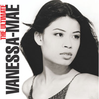 Vanessa-Mae - The Ultimate Vanessa-Mae Collection