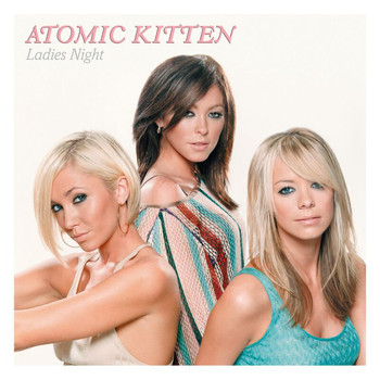 Atomic Kitten - Ladies Night