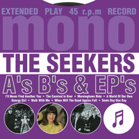 The Seekers - A's, B's & EP's