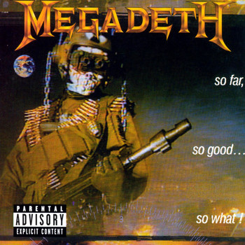 Megadeth - So Far, So Good...So What! (2004 Remaster [Explicit])