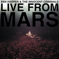 Ben Harper And The Innocent Criminals - Live From Mars