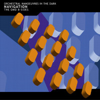 Orchestral Manoeuvres In The Dark - Navigation (The OMD B-Sides)