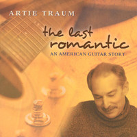 Artie Traum - The Last Romantic