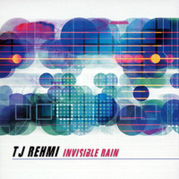 TJ Rehmi - Invisible Rain