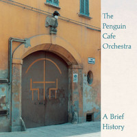Penguin Cafe Orchestra - A Brief History