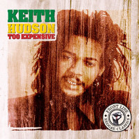 Keith Hudson - Too Expensive