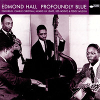 Edmond Hall - Profoundly Blue