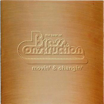 Brass Construction - Best Of ..Movin' & Changin'