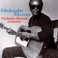 Bobby Womack - Midnight Mover: The Bobby Womack Story