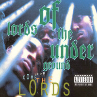 Lords Of The Underground - Here Come The Lords (Explicit)