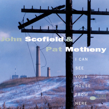 John Scofield - I Can See Your House From Here