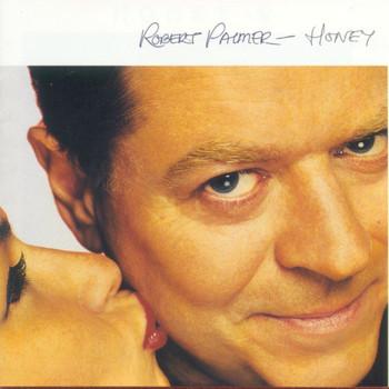 Robert Palmer - Honey