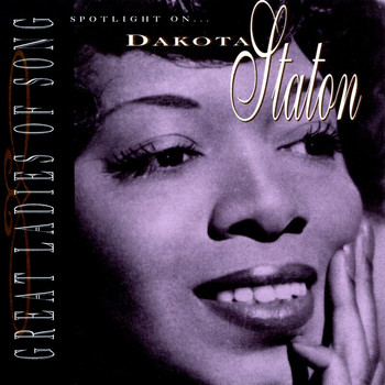 Dakota Staton - Great Ladies Of Song / Spotlight On Dakota Staton
