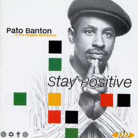 Pato Banton & The Reggae Revolution - Stay Positive