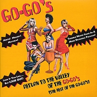 Go-Go's - Return To The Valley Of The Go-Go's