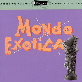 Various Artists - Ultra-Lounge/Mondo Exotica: Volume One