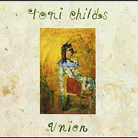 Toni Childs - Union