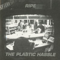 Ripe - The Plastic Hassle (Explicit)