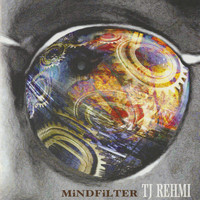 TJ Rehmi - Mind Filter